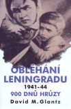 Obléhání Leningradu 900 dnů hrůzy - David M. Glantz
