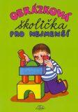 Obrázková školička pro nejmenší - Luděk Schneider
