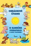 Obrázkové čítanie o slniečku zvieratkách a noci tajomnej - Alena Schejbalová