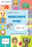 Obrázkové čtení - Na ulici - Ladislava Horová, ...