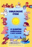 Obrázkové čtení o sluníčku, zviřátkách a noci tajemné s CD - Alena Schejbalová