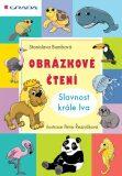 Obrázkové čtení - Slavnost krále lva - Stanislava Bumbová, ...