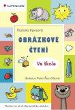 Obrázkové čtení - Ve škole - Radana Lipusová, ...