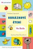 Obrázkové čtení Ve škole - Radana Lipusová