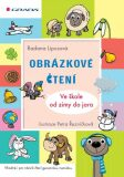 Obrázkové čtení - Ve škole od zimy do jara - Radana Lipusová, ...