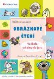 Obrázkové čtení – Ve škole od zimy do jara - Radana Lipusová