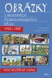 Obrázky z moderních československých dějin (1945–1989) - Jiří Černý, ...