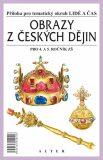Obrazy z českých dějin pro 4. a 5. ročník ZŠ - Příloha pro tématický okruh
