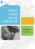 Obrazy z dějin národa českého (II) - Vladislav Vančura