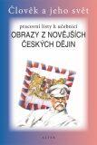 Obrazy z novějších českých dějin pro 5. ročník ZŠ - Pracovní listy k učebnici - Helena Chmelařová, ...