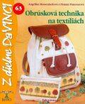 Obrúsková technika na textíliách - Angelika Massenkeil, ...