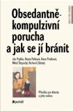 Obsedantně-kompulzivní porucha a jak se jí bránit - Příručka pro klienta a jeho rodinu - Ján Praško