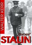 Obyčejný Stalin - Walter Kerr