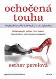 Ochočená touha - Perel Esther