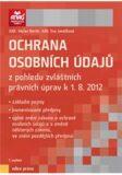 Ochrana osobních údajů z pohledu zvláštních právních úprav k 1. 8. 2012 - Eva Janečková, ...