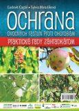 Ochrana ovocných rastlín proti chorobám - Ľudovít Cagáň, ...