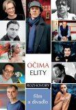 Očima elity - Rozhovory, film a divadlo - kolektiv autorů