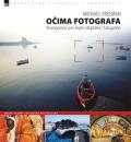 Očima fotografa – Kompozice pro lepší digitální fotografie (2. vydání) - Michael Freeman