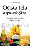 Očista těla a správná výživa - G.P. Malachov