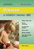 Očkování a infekční nemoci dětí - Martin Gregora