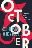 October: The Story of the Russian Revolution - China Miéville