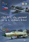 Od 313. (čs.) perutě až k 4. stíhací letce - Stanislav Vystavěl