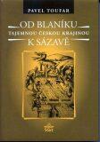 Od Blaníku k Sázavě - Tajemnou českou krajinou - Pavel Toufar