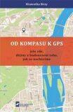 Od kompasu k GPS - Hiawatha Bray