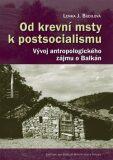 Od krevní msty k postsocialismu - Lenka Budilová
