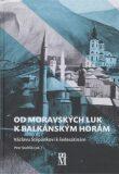 Od moravských luk k balkánským horám - Petr Stehlík