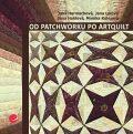 Od patchworku po artquilt - Jana Harmachová
