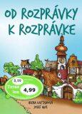 Od rozprávky k rozprávke - Irena Kaftanová, Josef Quis