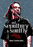 Od Sepultury k Soulfly My Bloody Roots - Calavera Max
