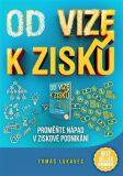 Od vize k zisku - Tomáš Lukavec