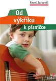 Od výkřiku k písničce - Pavel Jurkovič