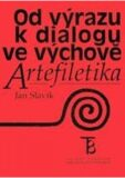 Od výrazu k dialogu ve výchově: Artefiletika - Jan Slavík