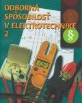 Odborná spôsobilosť v elektrotechnike 2 - Jiří Kroupa, Ján Meravý
