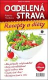 Oddelená strava Recepty a diéty - Katarína Horáková
