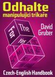 Odhalte manipulující trikaře - David Gruber