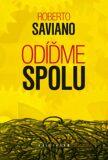 Odíďme spolu - Roberto Saviano