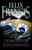 Odmítnutí poslušnosti - Felix Francis