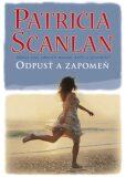 Odpusť a zapomeň - Patricia Scanlan