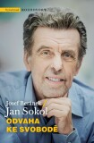 Odvaha ke svobodě - Jan Sokol, Josef Beránek