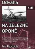 Odvaha na železné oponě - Ivo Pejčoch