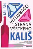 Odvrátená strana všetkého - Milan Kališ