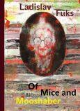 Of Mice and Mooshaber - Ladislav Fuks