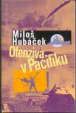 Ofenziva v Pacifiku - Miloš Hubáček