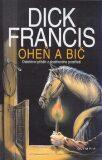 Oheň a bič - Dick Francis