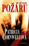Ohnisko požáru - Patricia Cornwell