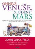 Ohnivá Venuše, studený Mars - John Gray